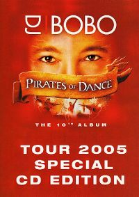 Cover DJ BoBo - Pirates Of Dance - Tour 2005 - Special CD Edition [DVD]